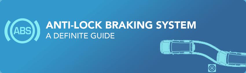 ABS- Anti-Lock Braking System: A Definite Guide - OBD Station
