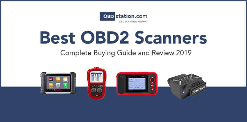 Best OBD2 Scanner: Complete Buying Guide and Review 2019