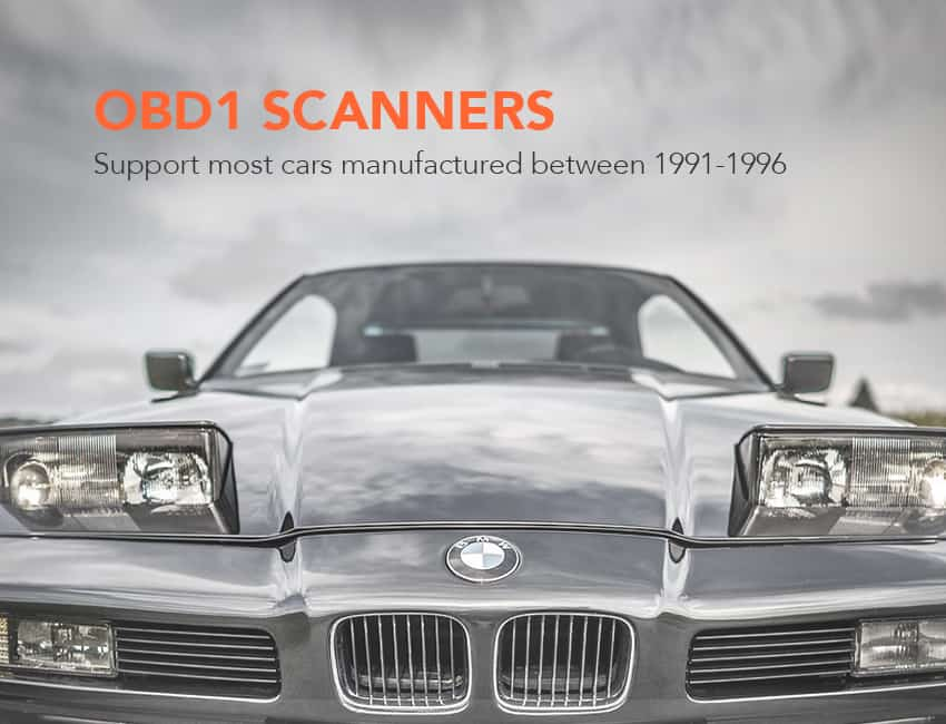 OBD1 Scanners support cars manufactured 1991-1996
